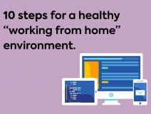 "10 steps for a healthy ""working from home"" environment"